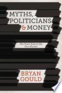 Myths  Politicians and Money