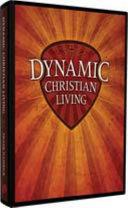 Dynamic Christian Living Teacher S Manual