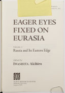 Eager Eyes Fixed on Eurasia  Russia and its eastern edge