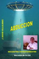 Abducción - Secuestro Extraterrestre
