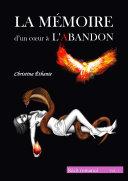 LA MÉMOIRE d'un coeur à L'ABANDON (Vol.1)