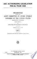 AEC Authorizing Legislation  Fiscal Year 1968  Reactor development program