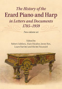 The History of the Erard Piano and Harp in Letters and Documents, 1785–1959