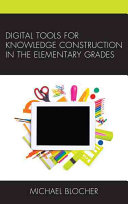 Digital tools for knowledge construction in the elementary grades