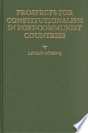 Prospects For Constitutionalism In Post Communist Countries