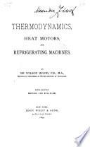 Thermodynamics  Heat Motors  and Refrigerating Machines
