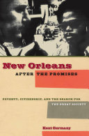 New Orleans After the Promises: Poverty, Citizenship, and the Search ...