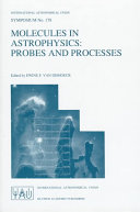 Molecules in Astrophysics  Probes and Processes