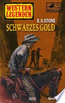 Western Legenden 28: Schwarzes Gold