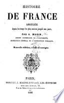 Histoire de France abrégée depuis les temps les plus anciens jusqu'à nos jours. ... Nouvelle édition, ... corrigée