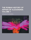 Read Online The Roman History of Appian of Alexandria Volume 1 For Free