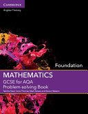 GCSE Mathematics for AQA Foundation Problem-solving Book