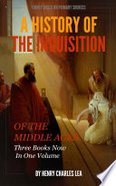 The Inquisition of the Middle Ages Book Online