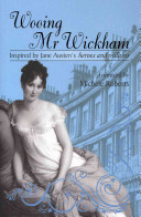 Wooing Mr Wickham   Stories Inspired by Jane Austen and Chawton House