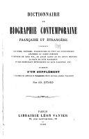 Dictionnaire de biographie contemporaine, française et étrangère ... augm. d'un supplément comprenant les additions et changements divers survenus pendant l'impression, par Ad. Bitard