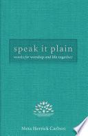 Speak It Plain