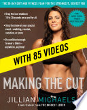 """Making the Cut (Enhanced Edition): The 30-Day Diet and Fitness Plan for the Strongest, Sexiest You"" by Jillian Michaels"