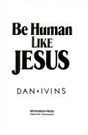 Be Human Like Jesus Book