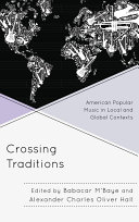 Crossing Traditions: American Popular Music in Local and ...