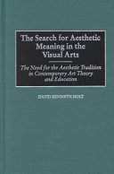 The Search for Aesthetic Meaning in the Visual Arts