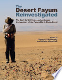 The Desert Fayum Reinvestigated
