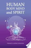 Human Body Mind and Spirit