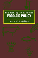 Making of Canadian Food Aid Policy