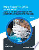 Essential Techniques for Medical and Life Scientists  A guide to contemporary methods and current applications with the protocols  Part 2
