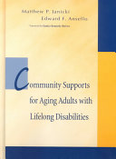 Community Supports for Aging Adults with Lifelong Disabilities Book