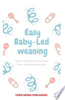 Easy Baby-Led Weaning