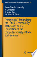 Emerging ICT for Bridging the Future   Proceedings of the 49th Annual Convention of the Computer Society of India  CSI  Book