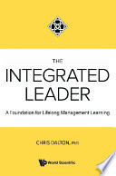 Integrated Leader  The  A Foundation For Lifelong Management Learning Book