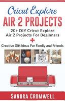 Cricut Explore Air 2 Projects
