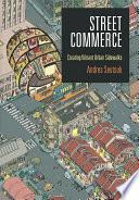 Book cover for Street Commerce : Creating Vibrant Urban Sidewalks
