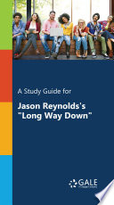 A Study Guide For Jason Reynolds S Long Way Down
