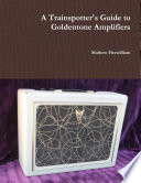 A Trainspotter S Guide To Goldentone Amplifiers Book PDF