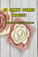 3D Granny Squares Projects