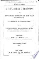 The Gospel Treasury, and Expository Harmony of the Four Evangelists