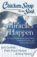 Chicken Soup for the Soul  Miracles Happen Book