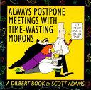 Always Postpone Meetings with Time-Wasting Morons