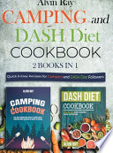 Camping and DASH Diet Cookbook 2 Books in 1