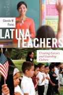 Latina Teachers: Creating Careers and Guarding Culture - Seite ii