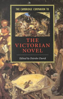 The Cambridge Companion to the Victorian Novel