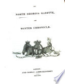The North Georgia gazette, and winter chronicle [ed. by sir E. Sabine.].