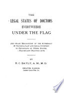 The Legal Status of Doctors Everywhere Under the Flag and State Recognition of the Supremacy of National Law and Legal Courtesy to Physicians of Other States.--Fraudulent Practice Acts