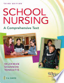 """School Nursing: A Comprehensive Text"" by Janice Selekman, Robin Adair Shannon, Catherine F Yonkaitis"