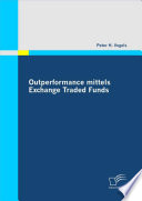 Outperformance Mittels Exchange Traded Funds