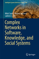 Complex Networks in Software  Knowledge  and Social Systems