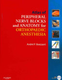 Atlas of Peripheral Nerve Blocks and Anatomy for Orthopaedic Anesthesia