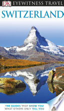 DK Eyewitness Travel Guide  Switzerland Book